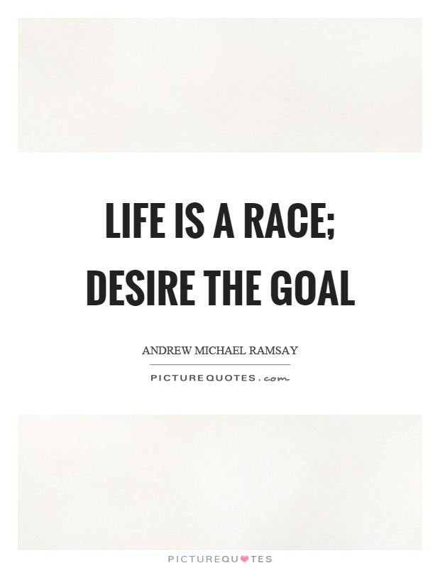 Life Is A Race Quotes  Andrew Michael Ramsay Quotes & Sayings 4 Quotations
