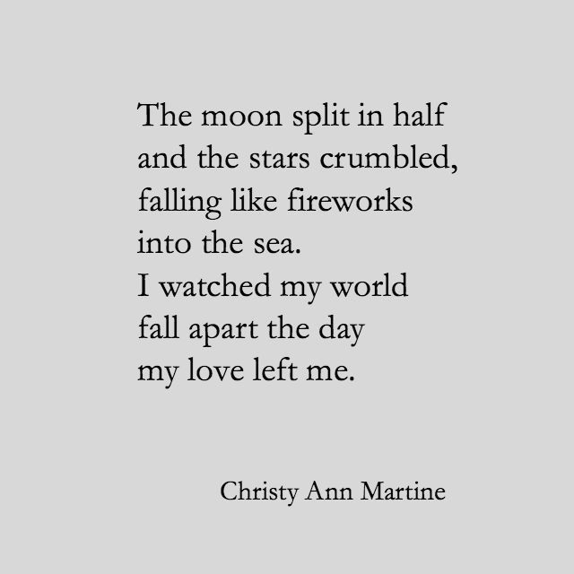 Love Poems And Quotes  The Day My Love Left Me Christy Ann Martine Sad Love