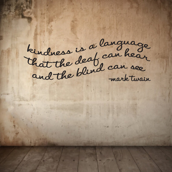 Mark Twain Kindness Quote  Mark Twain Vinyl wall quote Kindness is from