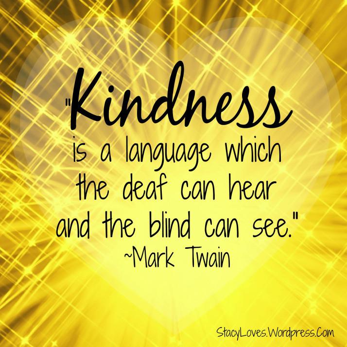 Mark Twain Kindness Quote  Mark Twain kindness quotes