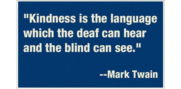 Mark Twain Kindness Quote  17 Best images about kindness on Pinterest