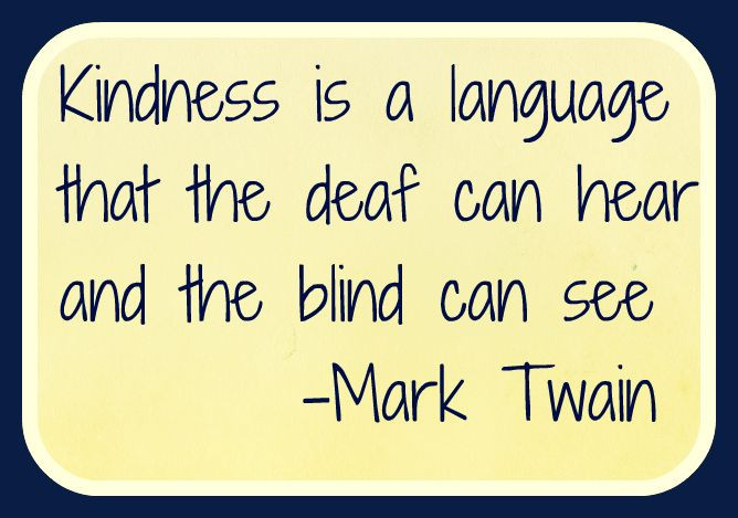 Mark Twain Kindness Quote  64 Top Quotes And Sayings About Disability