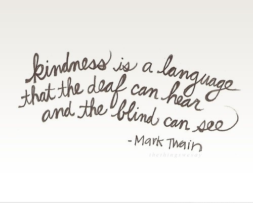 Mark Twain Kindness Quote  Mark Twain Quotes About Kindness – WeNeedFun