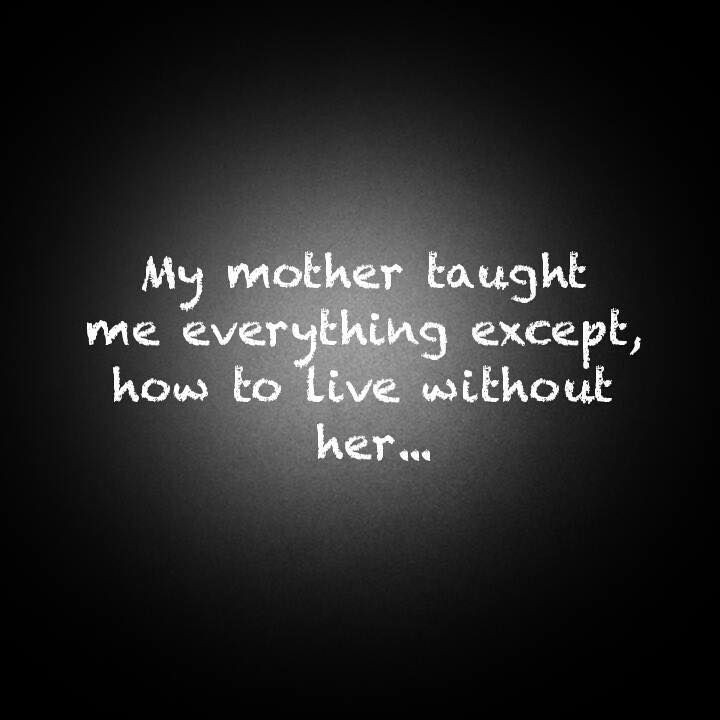 Missing My Mother Quotes  miss you mom just everyday crap