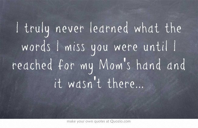 Missing My Mother Quotes  The 25 best I miss my mom ideas on Pinterest