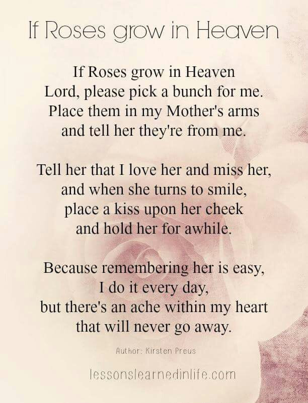 Missing My Mother Quotes  If Roses Grow In Heaven for Ma 4 12 17 it s exactly