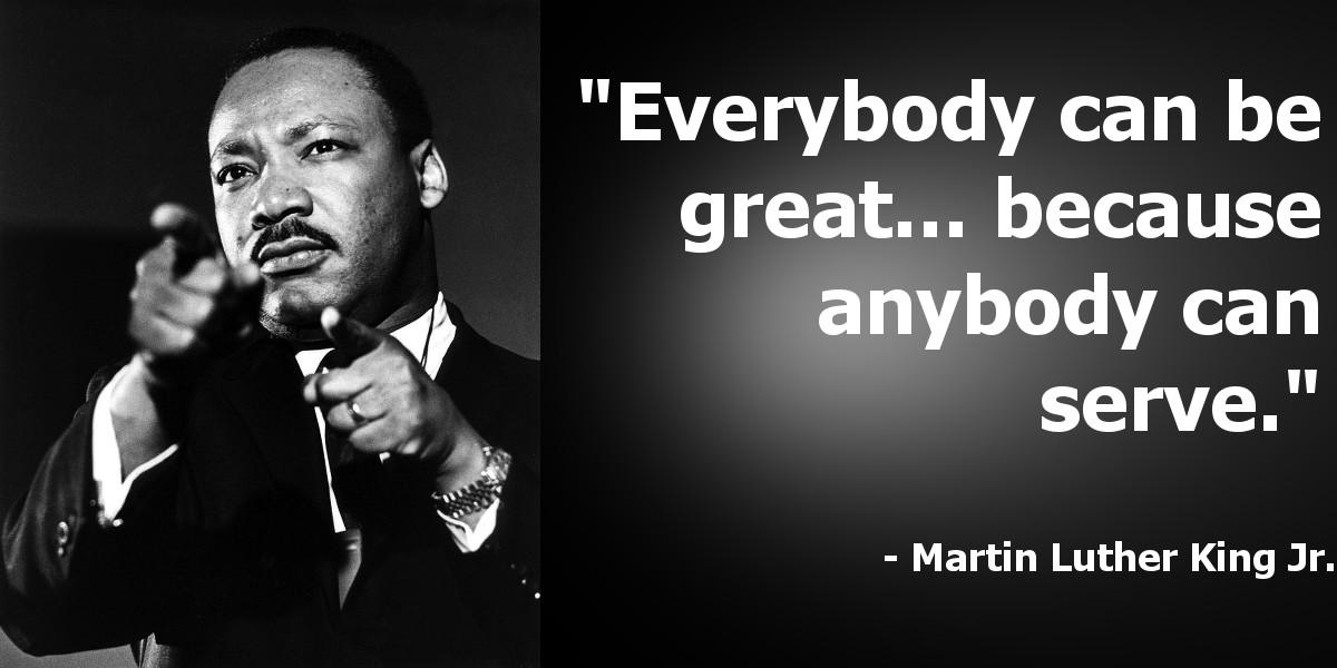 Mlk Quotes Leadership  You Must Serve to be Great