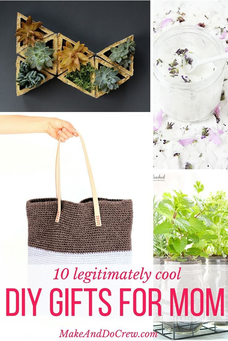 Mother'S Day Gift Ideas DIY  10 Legitimately Cool DIY Gift Ideas For Mom