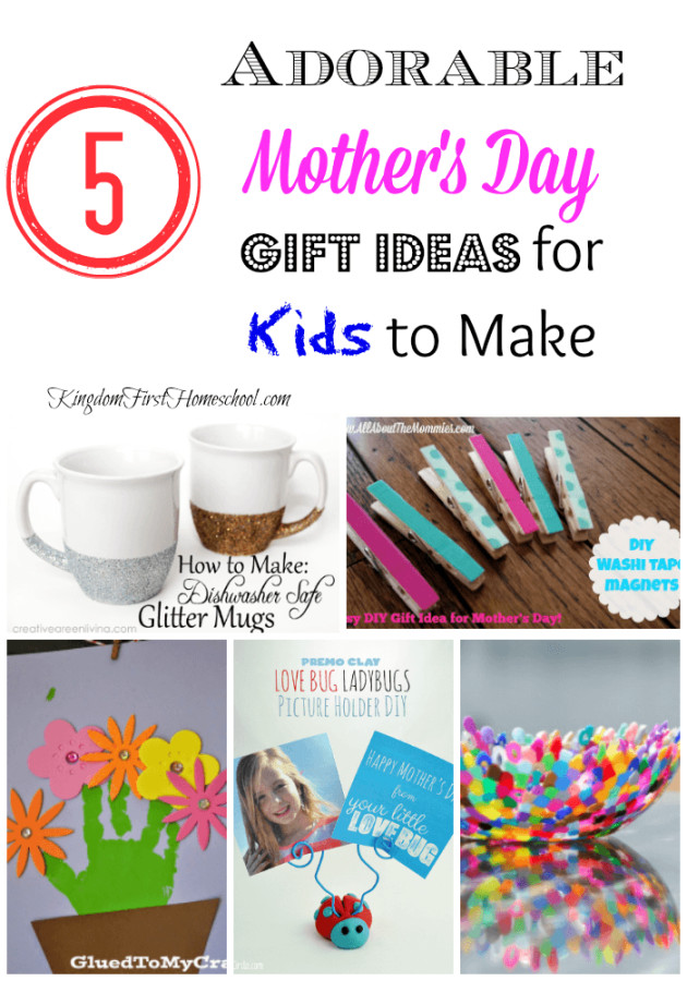 Mother'S Day Gift Ideas From Kids  5 Adorable Mother s Day Gift Ideas for Kids to Make