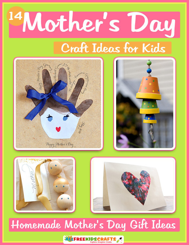 Mother'S Day Gift Ideas From Toddlers  14 Mother s Day Craft Ideas for Kids Homemade Mother s