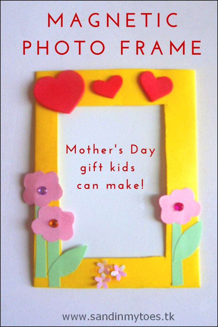 Mother'S Day Gift Ideas From Toddlers  Busy Hands Magnetic Frames