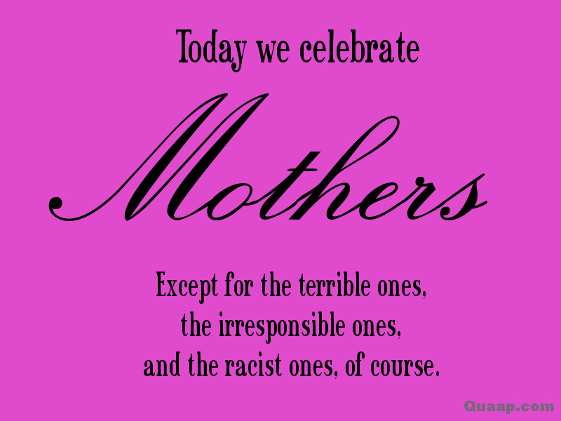 Mother'S Day Quotes  Mother s Day with disclaimer [Quaap]