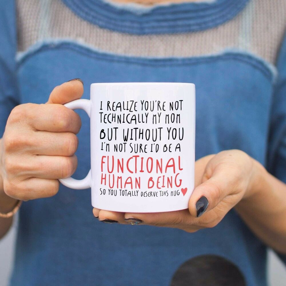 Mother'S Day Quotes  Technically Not My Mom But Mother s Day Mug Gift for