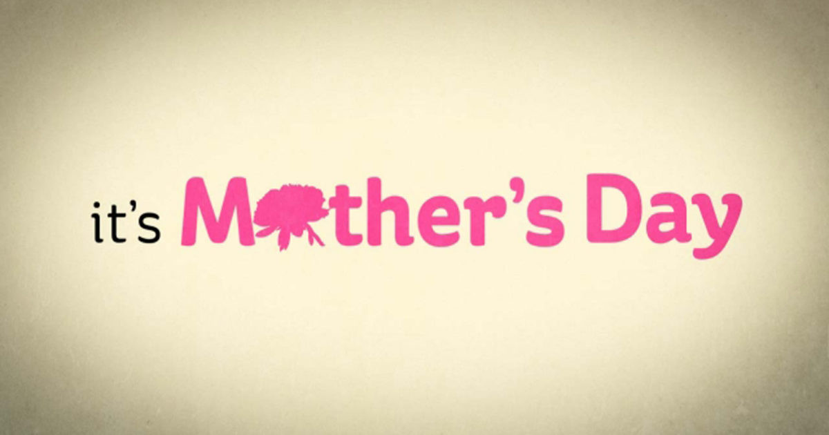 Mother'S Day Quotes  It s Mother s Day Video