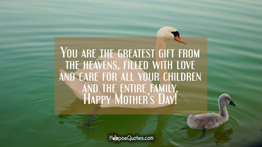 Mother'S Day Quotes  You are the greatest t from the heavens mother filled