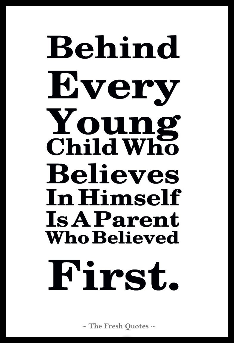 Mother'S Love For A Child Quotes  Behind Every Young Child Who Believes In Himself Is A
