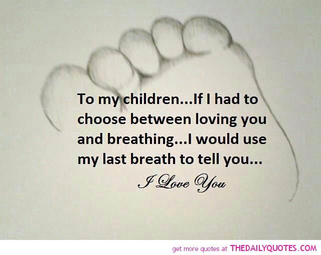 Mother'S Love For A Child Quotes  love my kids quotes and sayings