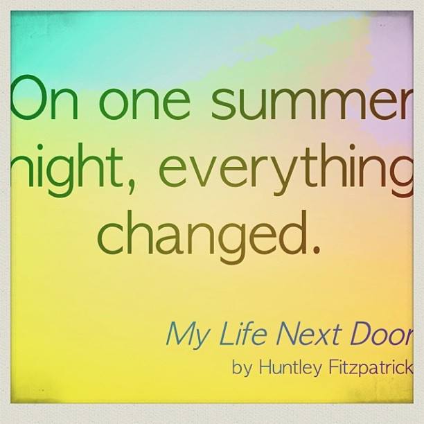 "My Next Relationship Quotes  "" one summer night everything changed "" MY LIFE NEXT"