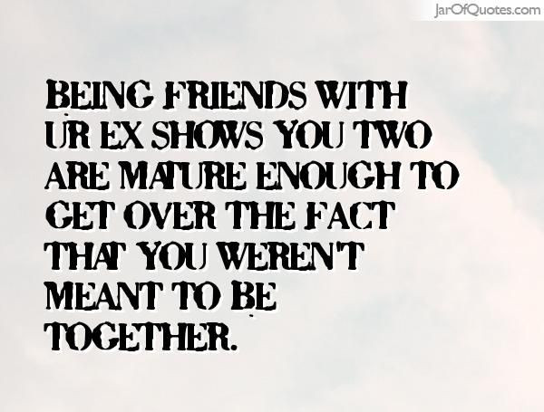 My Next Relationship Quotes  Friends With Your Ex Again – E M Z L M N G C O