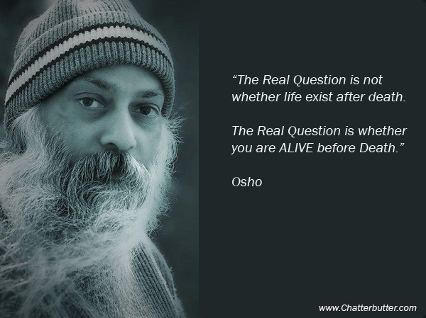 Osho Quote On Life  Osho Quotes Death QuotesGram