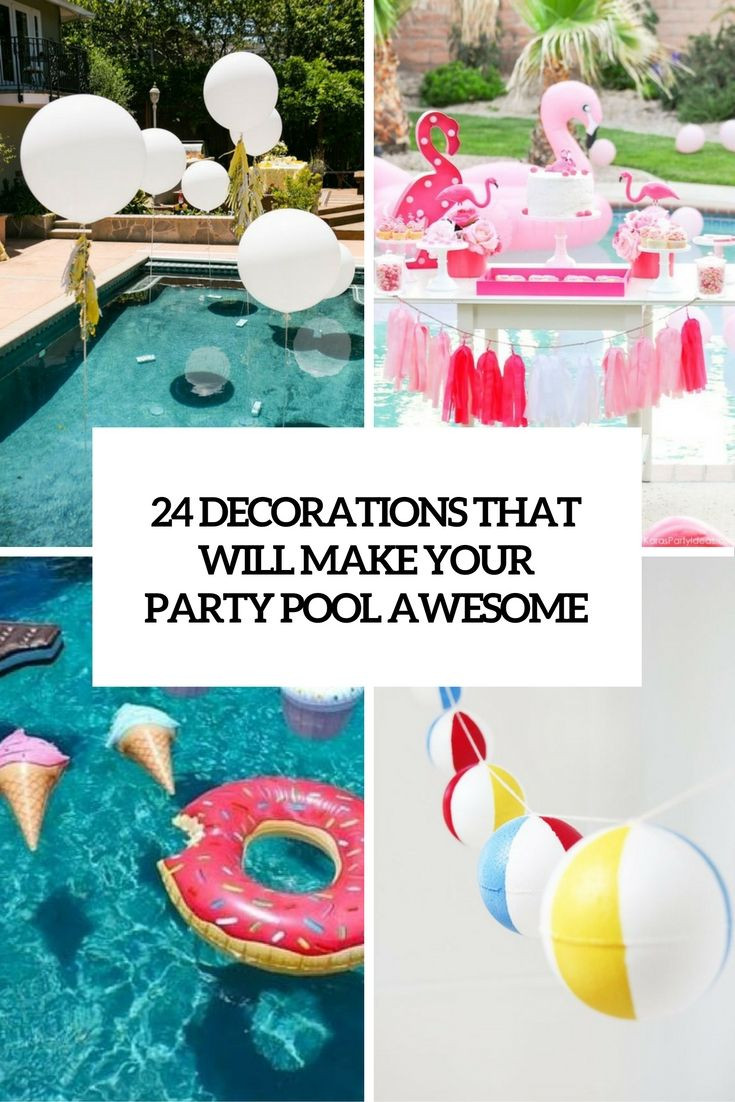 Pool Party Decorations Ideas  decorations that will make any pool party awesome cover