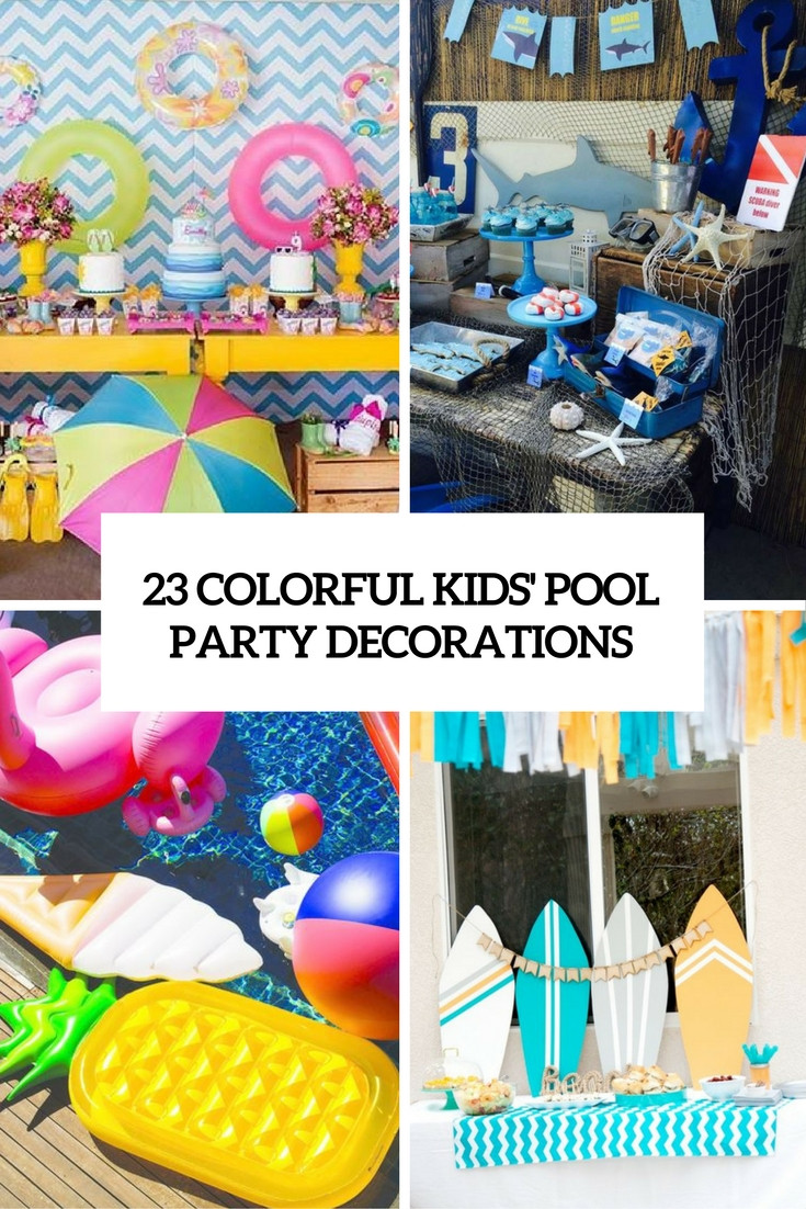Pool Party Decorations Ideas  23 Colorful Kid's Pool Party Decorations Shelterness
