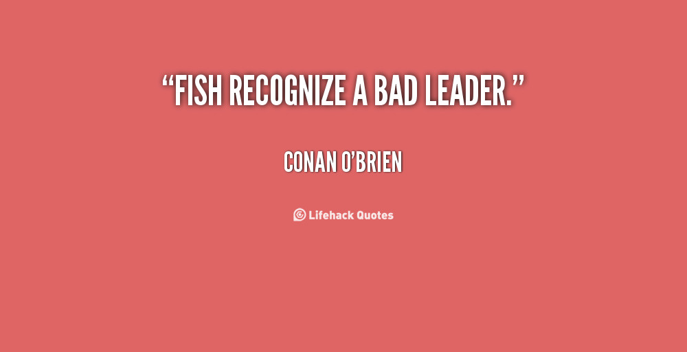Poor Leadership Quote  Quotes About Poor Leadership QuotesGram