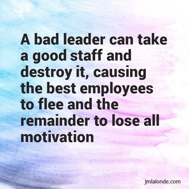 Poor Leadership Quote  What Bad Leaders Can Do To An Organization Joseph Lalonde