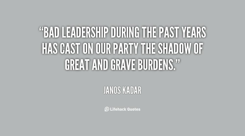 Poor Leadership Quote  Bad Leadership Quotes QuotesGram