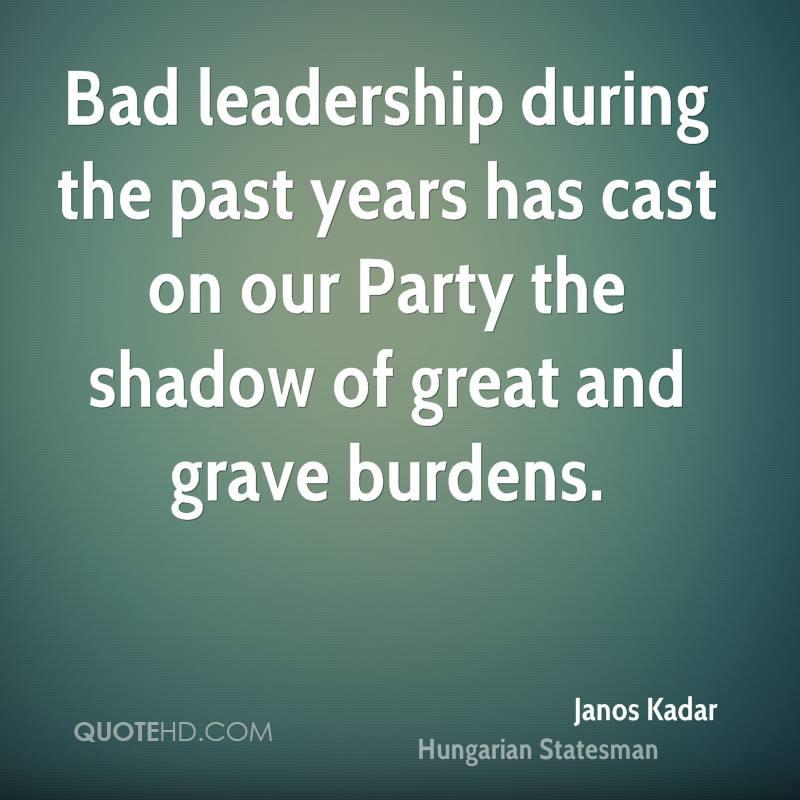 Poor Leadership Quote  Janos Kadar Leadership Quotes