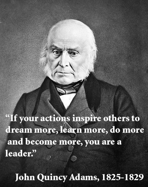 Presidential Quotes On Leadership  25 best John quincy adams quotes on Pinterest