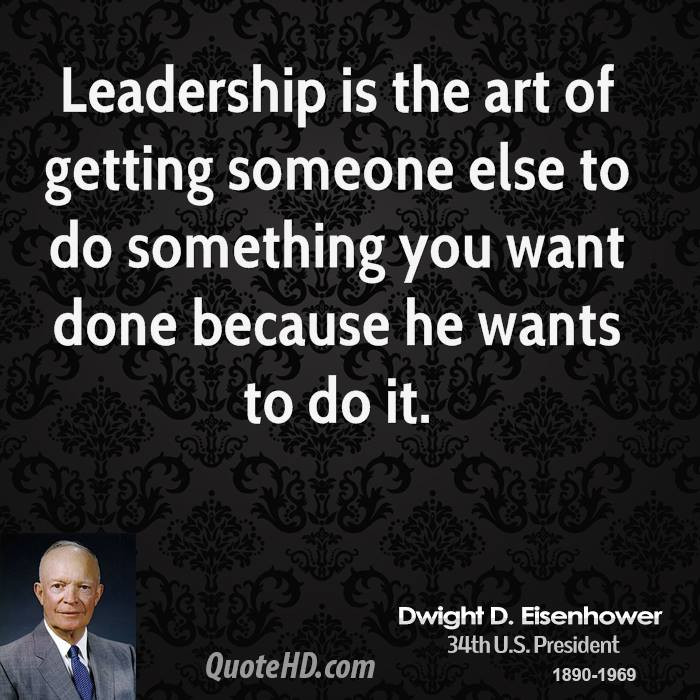 Presidential Quotes On Leadership  Dwight D Eisenhower Leadership Quotes QuotesGram