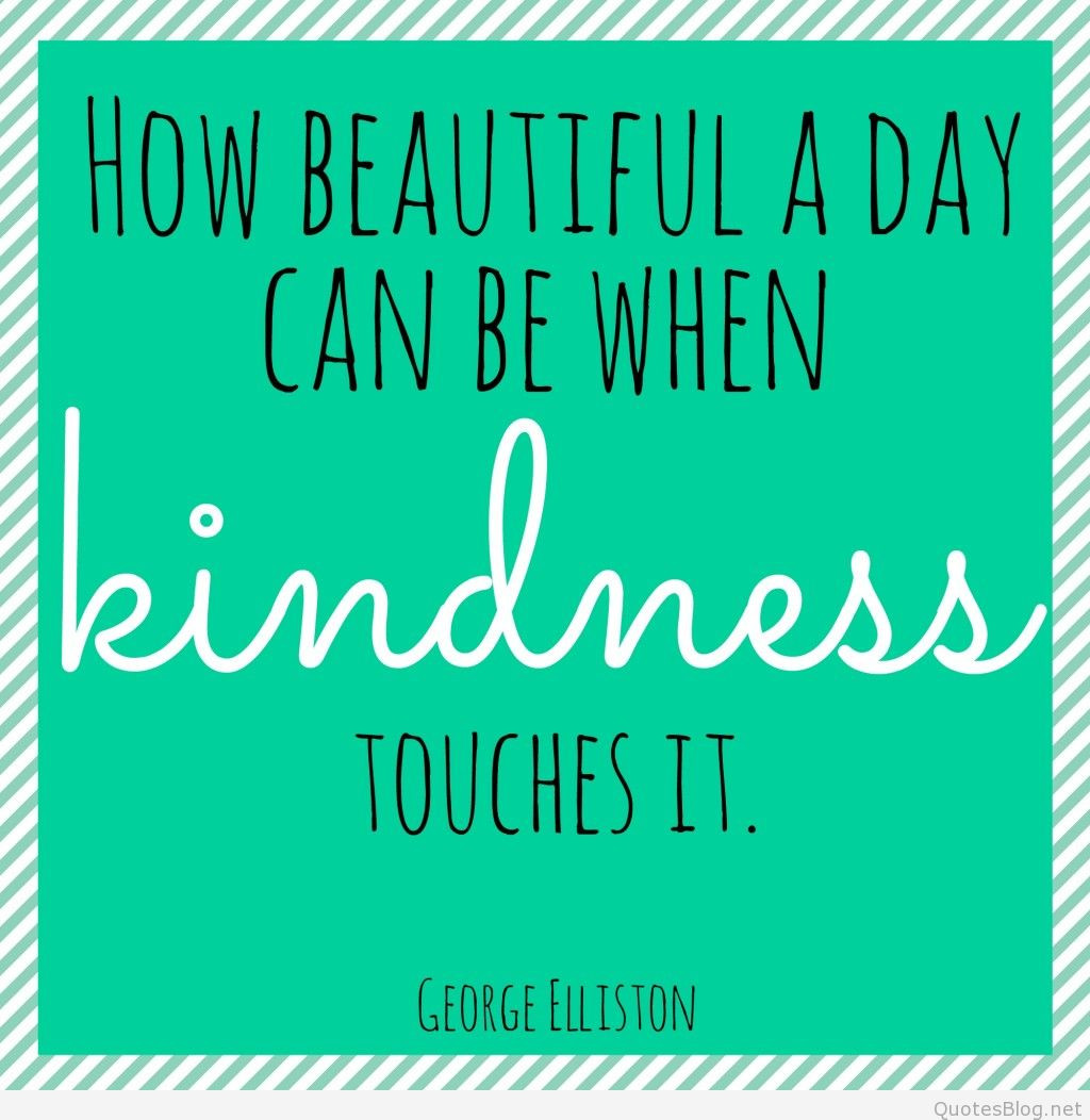 Quote For Kindness  Kindness Quotes Quotes about kindness