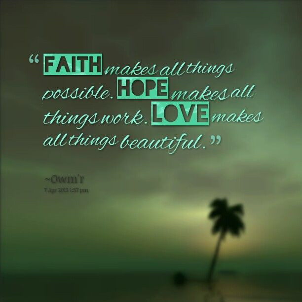 Quotes About Faith And Love  Faith Hope Love Quotes QuotesGram