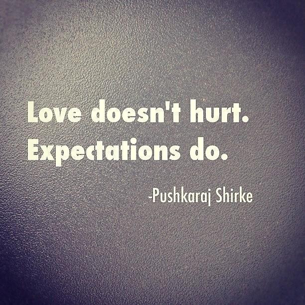 Quotes About Love And Hurt  Love doesnt hurt expectations do love quote Collection