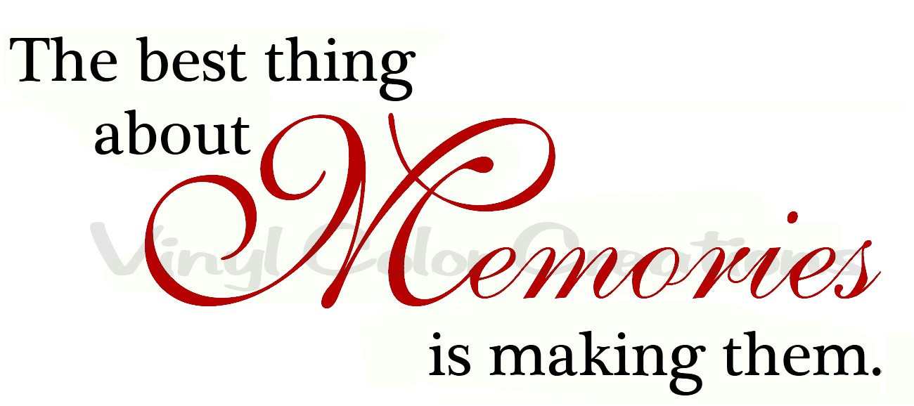 Quotes About Making Memories With Family  VCC and Rhinestone Therapy Family Quotes