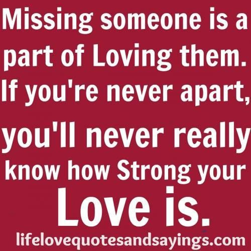 Quotes About Missing Someone You Love  Missing someone you love quotes and sayings Collection