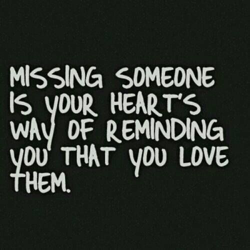 Quotes About Missing Someone You Love  March 2014 – Love Marriage Still No Baby Carriage