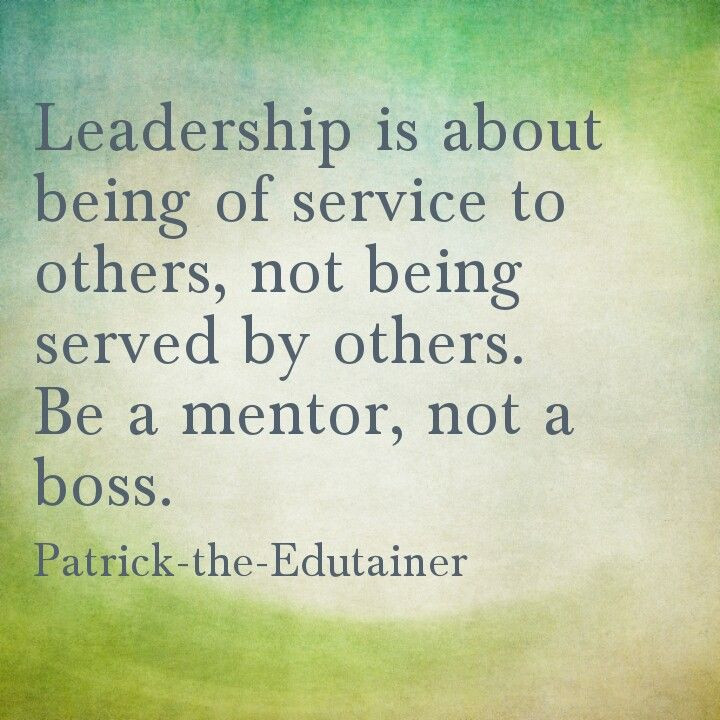 Quotes About Service And Leadership  be a mentor Professional Life Pinterest