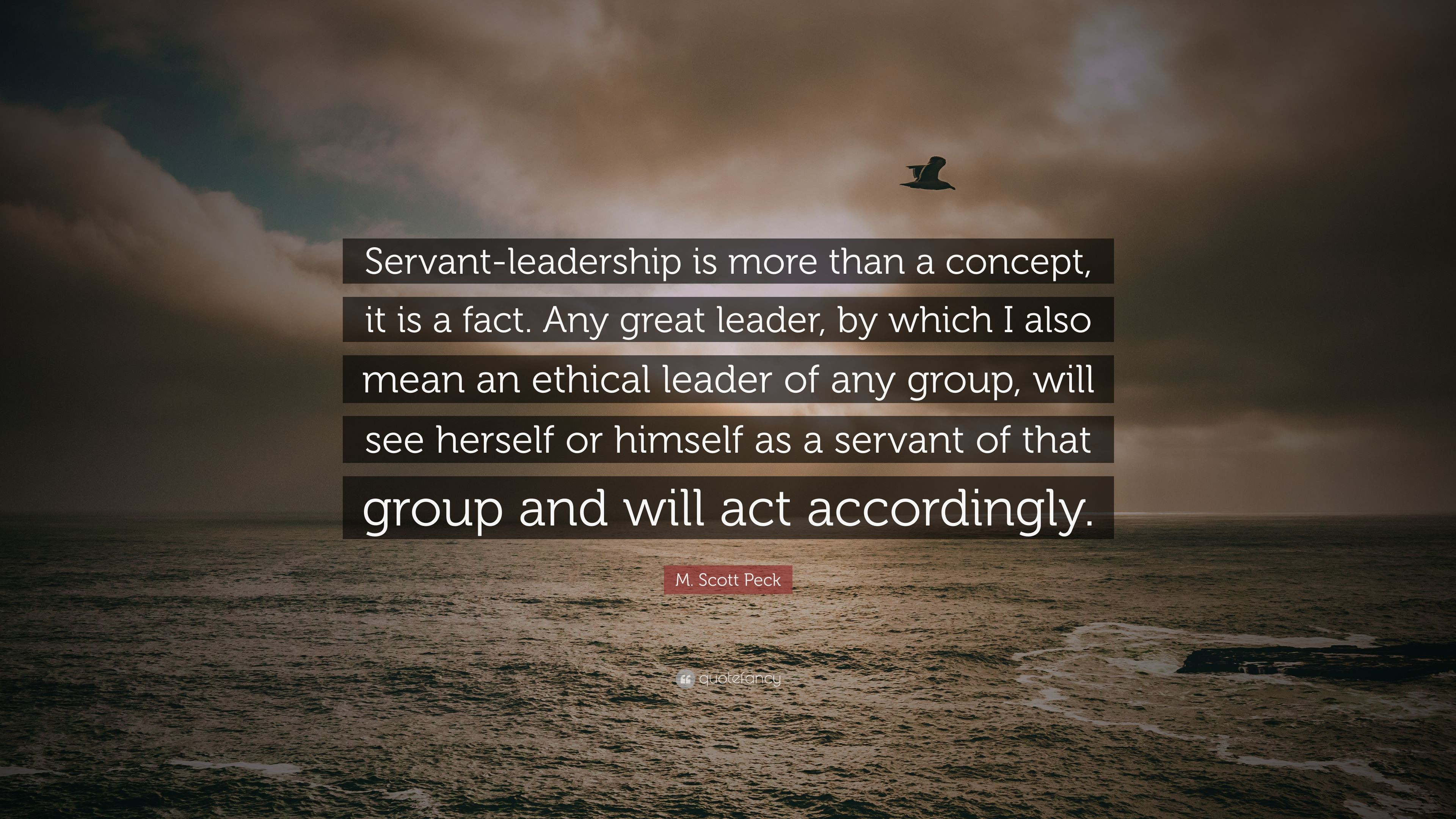 "Quotes About Service And Leadership  M Scott Peck Quote ""Servant leadership is more than a"