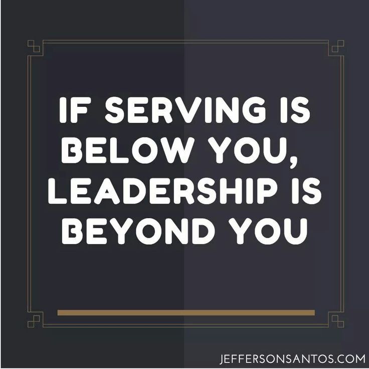 Quotes About Service And Leadership  The 25 best Servant leadership ideas on Pinterest