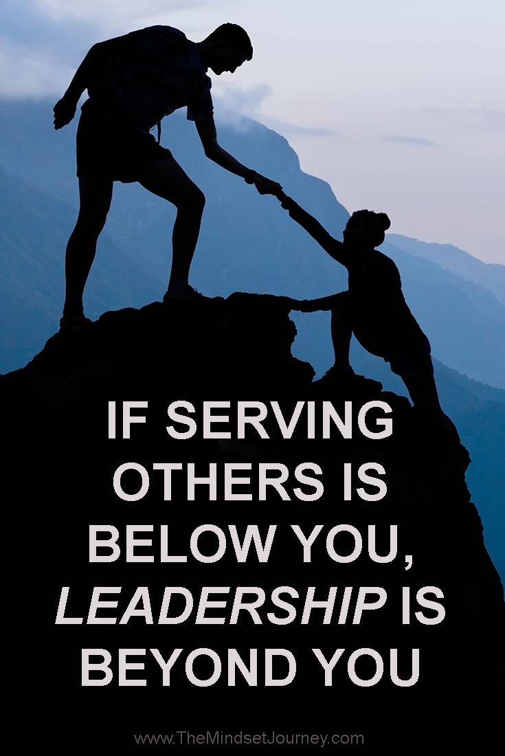 Quotes About Service And Leadership  If serving others is below you Leadership is beyond you