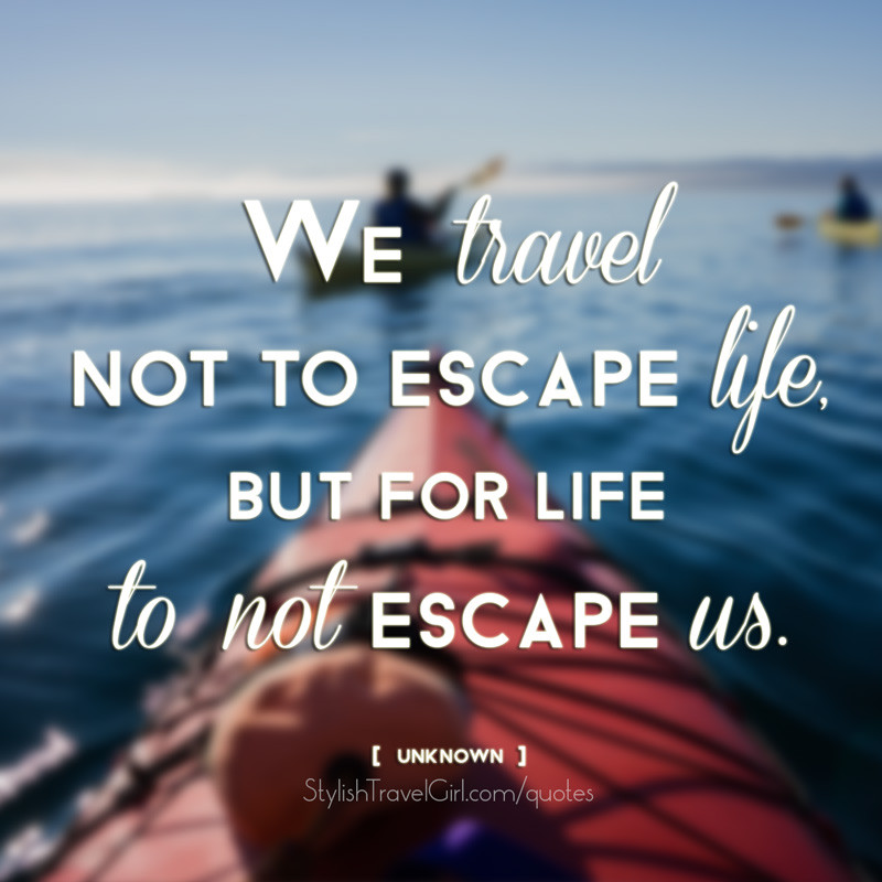 Quotes About Travel And Life  A Collection of Famous and Inspirational Travel Quotes w