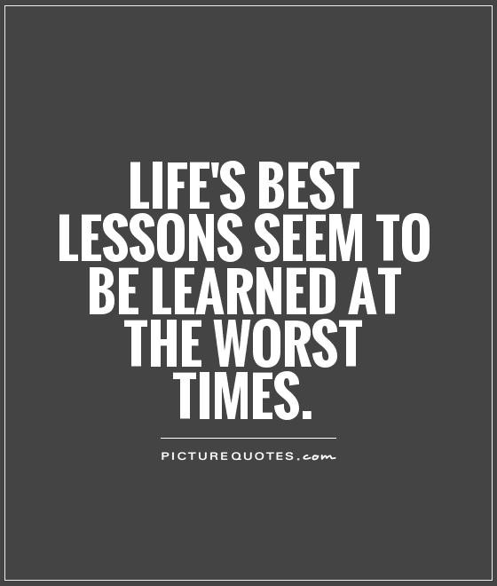 Quotes On Lifes Lessons  Quotes About Life Lessons Learned QuotesGram