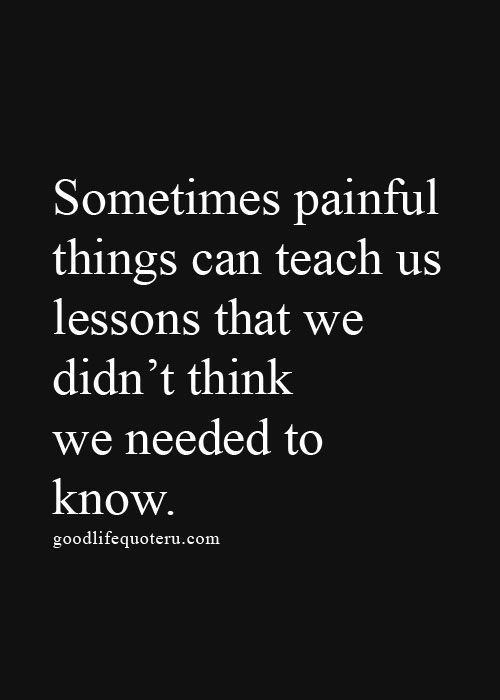 Quotes On Lifes Lessons  Best 25 Life lesson quotes ideas on Pinterest