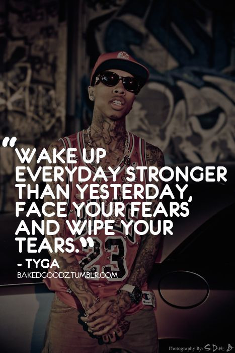 Rap Quotes About Life  25 Best Ideas about Tyga Quotes on Pinterest