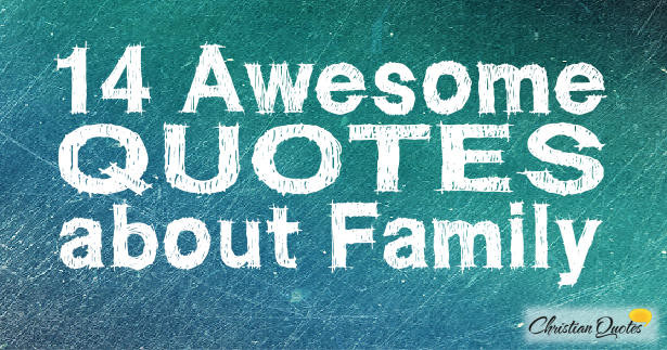Religious Family Quote  14 Awesome Quotes about Family