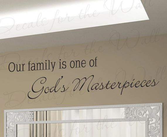 Religious Family Quote  Our Family e God Greatest Masterpieces Love Home Religious