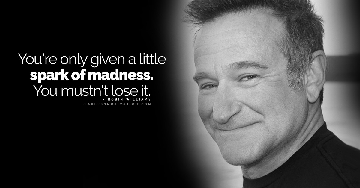 Robin Williams Quotes On Life  16 Extraordinary Robin Williams Quotes Stop Taking Life