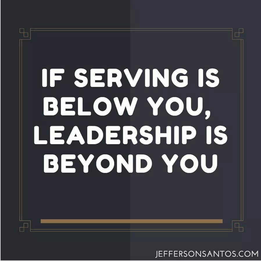 Servant Leadership Quote  Pin by Thoughtleadership Zen on Leadership